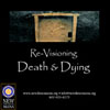Re-Visioning Death & Dying